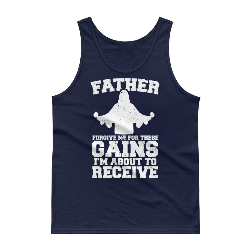 """Father Forgive Me For These Gains I'M About To Receive"" Tank Top With Black Or White Print"