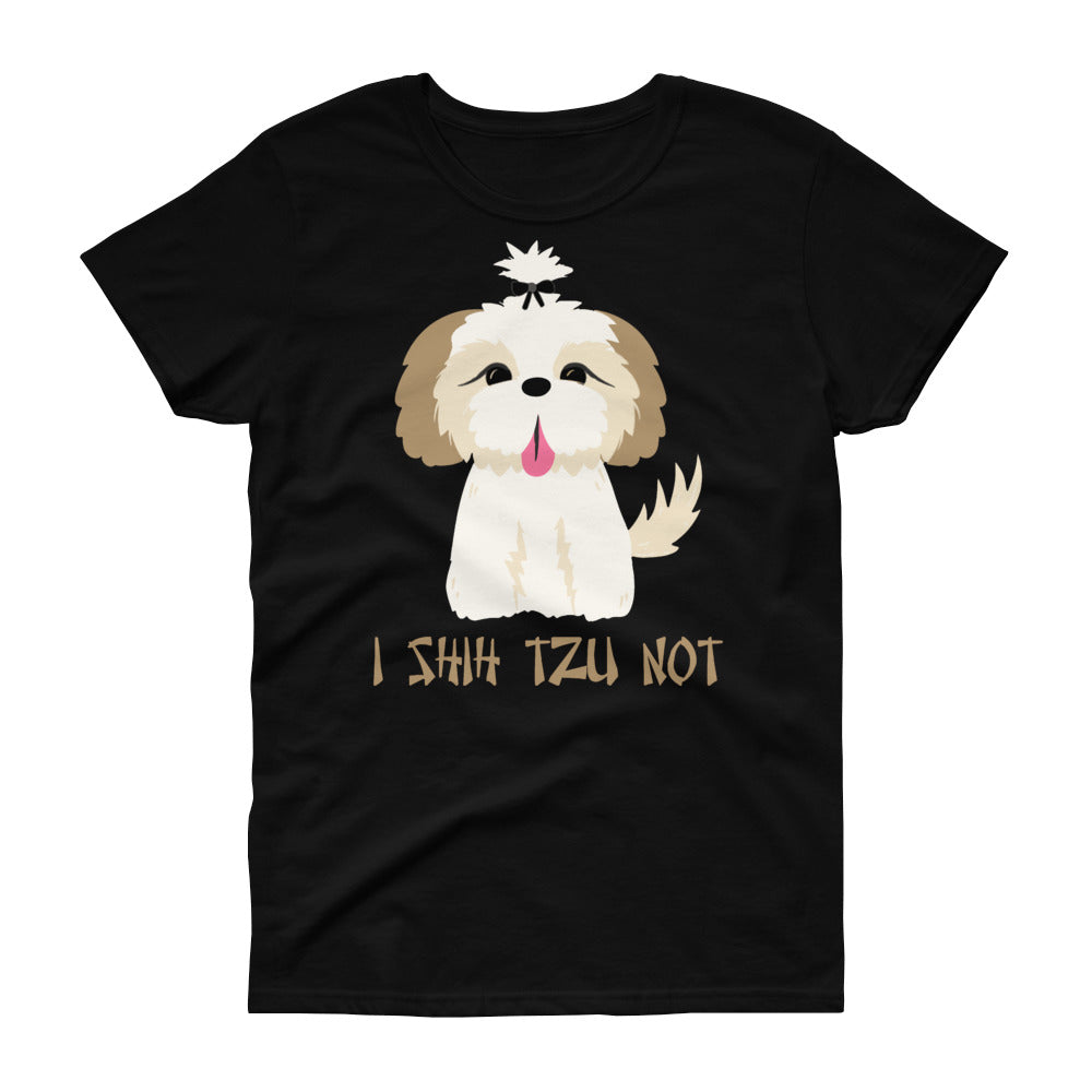 "Minty Tees ""I Shih Tzu Not"" Dog Inspired Women's short sleeve t-shirt"