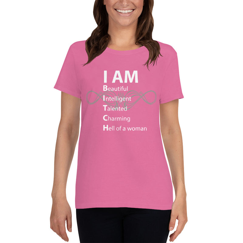 "Minty Tees ""I Am Beautiful Intelligent Talented Charming Hell Of A Woman"" Funny Women's Short Sleeve T-Shirt"