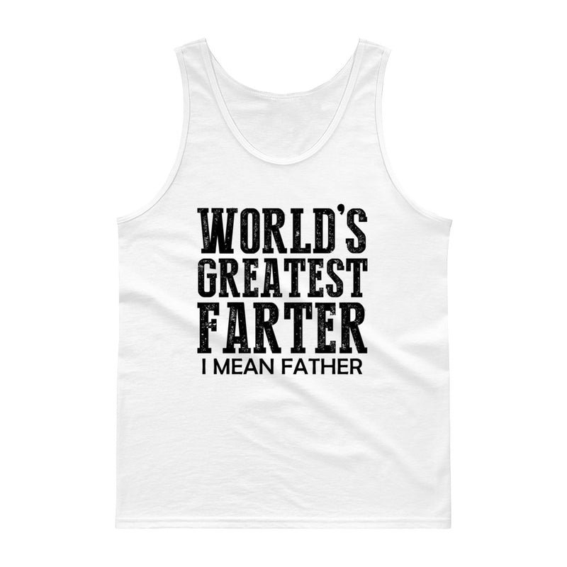"""World's Greatest Farter, I Mean Father"" tank top with white or black image"