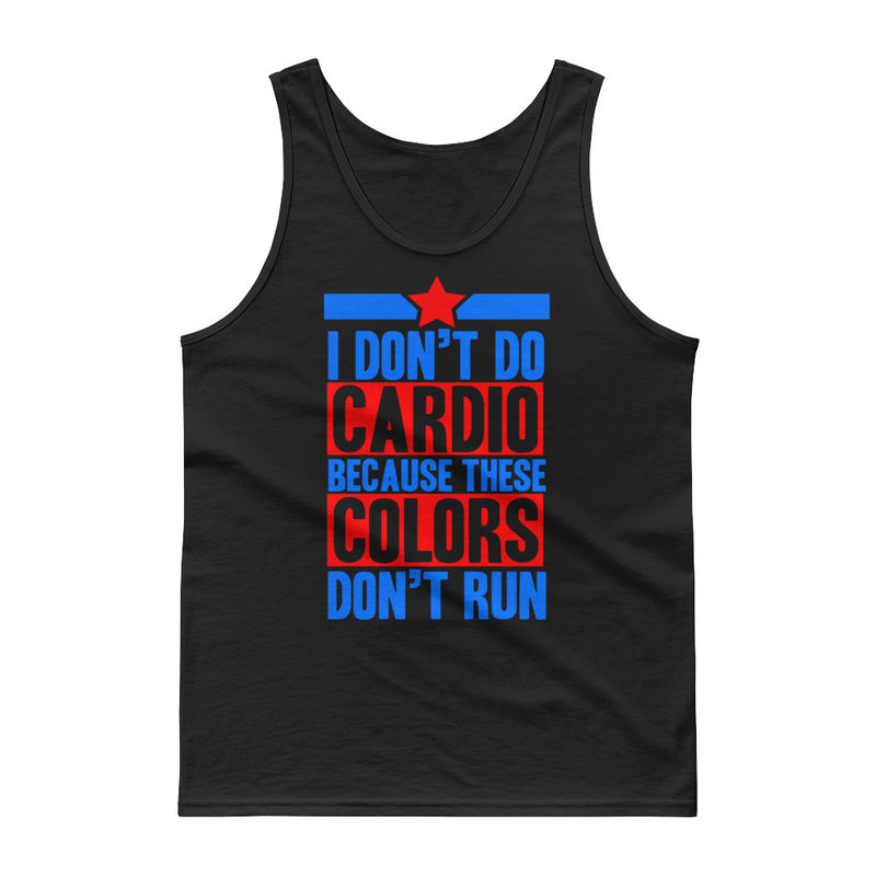 """I Don't Do Cardio Because These Colors Don't Run"" Fitness And Patriotic Inspired Tank Top"