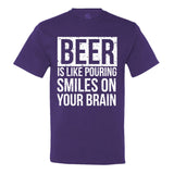 Beer Is like Pouring Smiles On Your Brain Men's T-Shirt