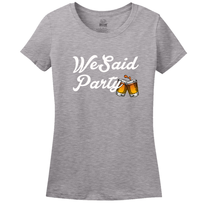 We Said Party Women's Shirt