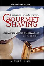 Leisureguy's Guide To Gourmet Shaving - Signed by Michael Ham