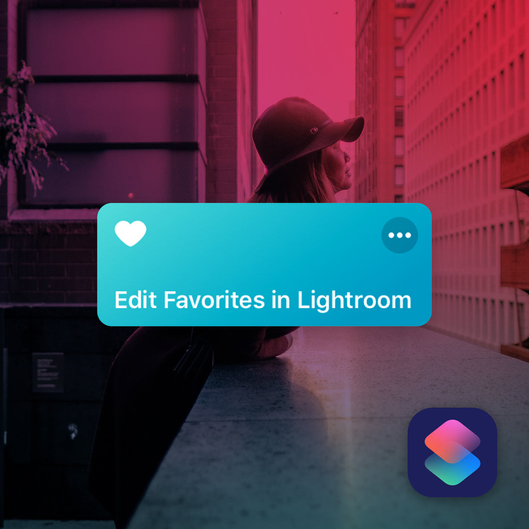 Edit Favorites in Lightroom iOS Shortcut