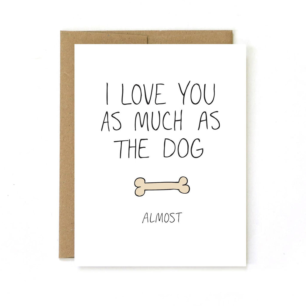 Unblushing - Valentine's Day Card - As Much As The Dog