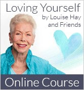 Loving Yourself, Louise Hay, Online Course, Coaching