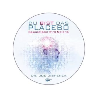 Du bist das Placebo, Dr Joe Dispenza, Download Meditation,