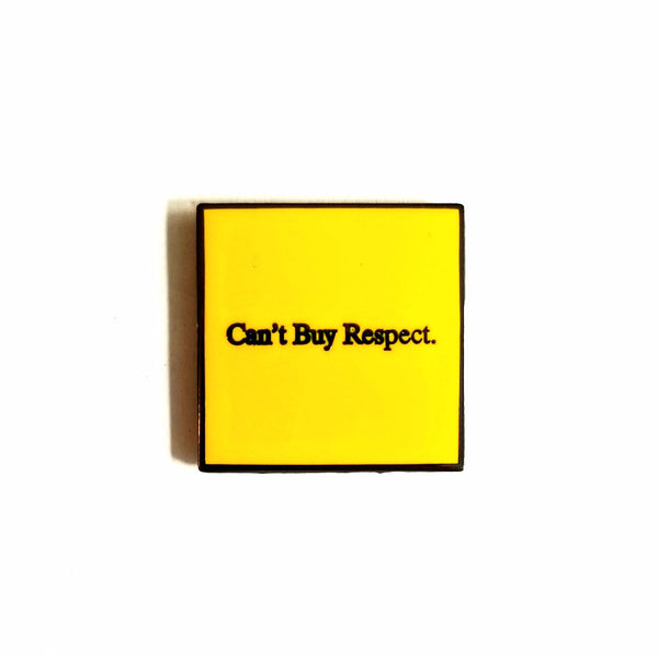 Can't Buy Respect Pin