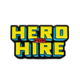 Hero for Hire Pin