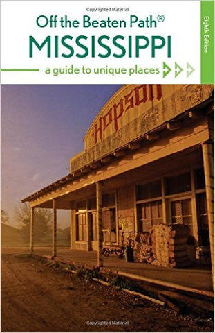 Mississippi Off the Beaten Path: A Guide to Unique Places