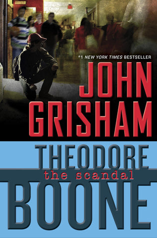 Theodore Boone #6: The Scandal