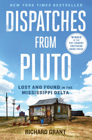 Dispatches from Pluto: Lost and Found in the Mississippi Delta