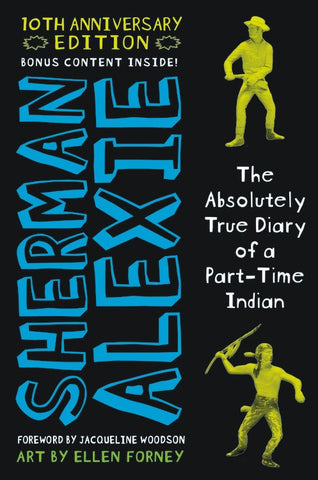 Absolutely True Diary of a Part-Time Indian - 10th Anniversary Edition