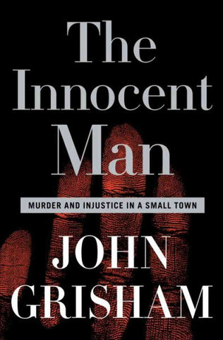 Innocent Man: Murder and Injustice in a Small Town