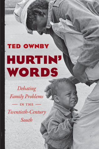 Hurtin' Words: Debating Family Problems in the Twentieth-Century South