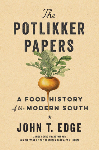 Potlikker Papers: A Food History of the Modern South