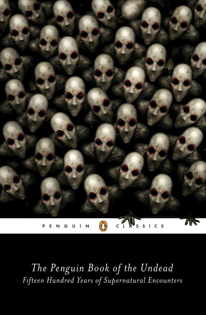 Penguin Book of the Undead: Fifteen Hundred Years of Supernatural Encounters