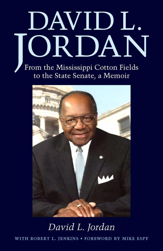 David L. Jordan: From the Mississippi Cotton Fields to the State Senate