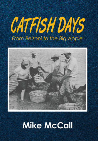 Catfish Days: From Belzoni to the Big Apple