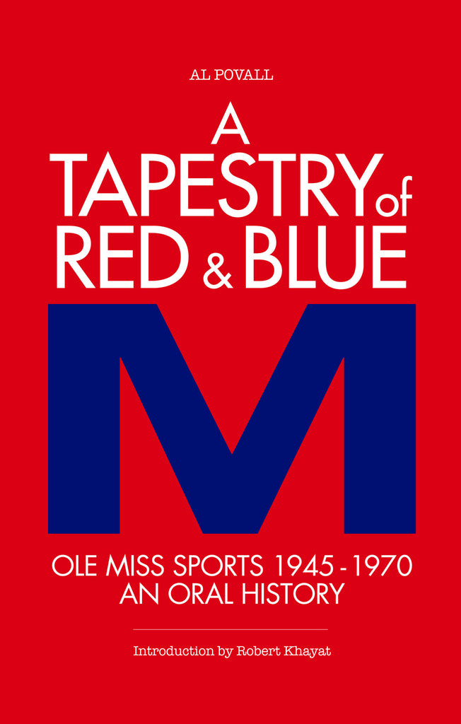 Tapestry of Red and Blue: Ole Miss Sports 1945-1970