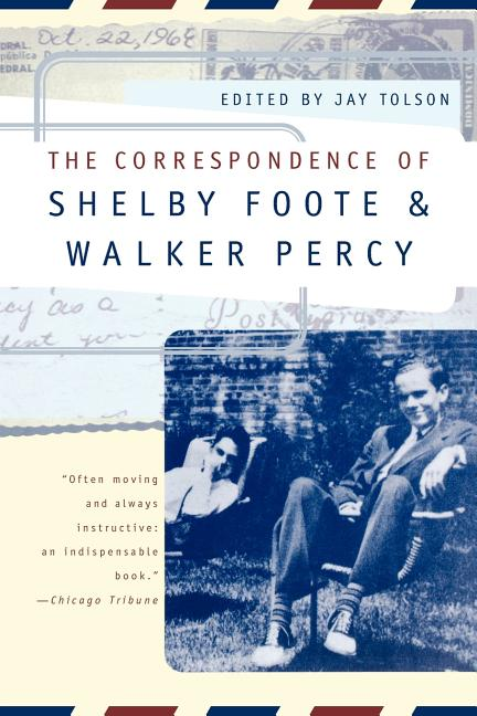 Correspondence of Shelby Foote & Walker Percy