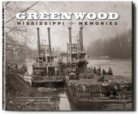 Greenwood: Mississippi Memories, Vol. 1