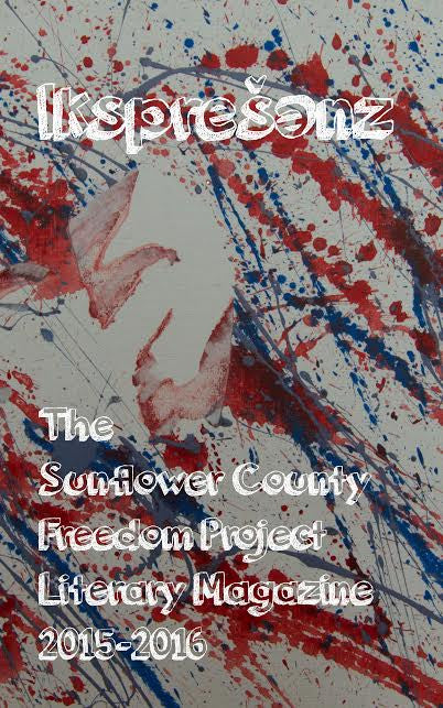 Ikspreshenz: The Sunflower Co. Freedom Project Lit Magazine