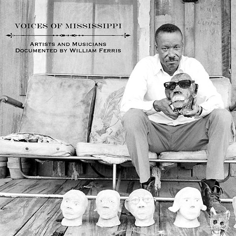 Voices of Mississippi: Artists and Musicians Documented by William Ferris - Vinyl LP