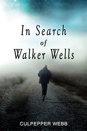 In Search of Walker Wells