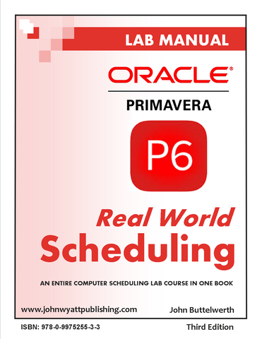 Primavera P6 - Real World Scheduling (3rd Edition)