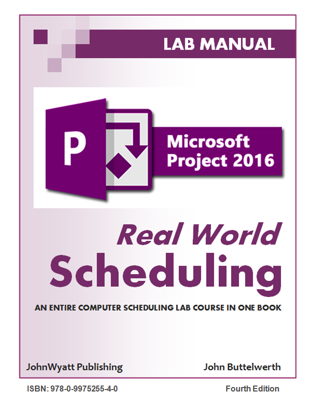 MS Project 2016 - Real World Scheduling (4th Edition) (R.1)