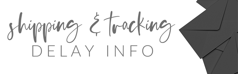 Shipping & Tracking Delay Info