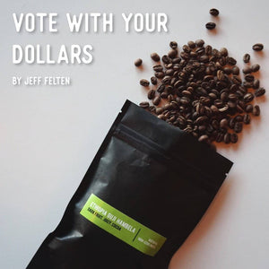 Vote With Your Dollars