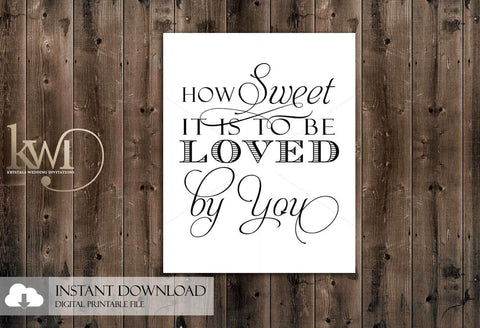 DIY Printables - 8x10 - How Sweet it is to be Loved by You Sign - Krystals Wedding Invitations
