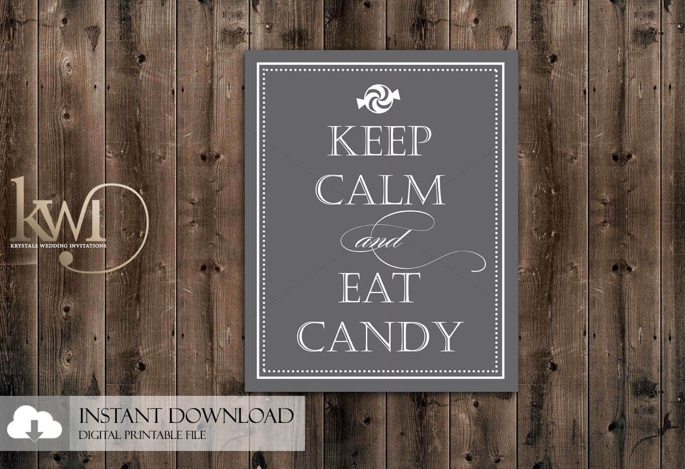 DIY Printables - 8x10 - Keep Calm and Eat Candy Sign - Krystals Wedding Invitations
