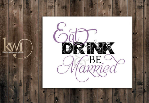 Eat, Drink and Be Married Sign