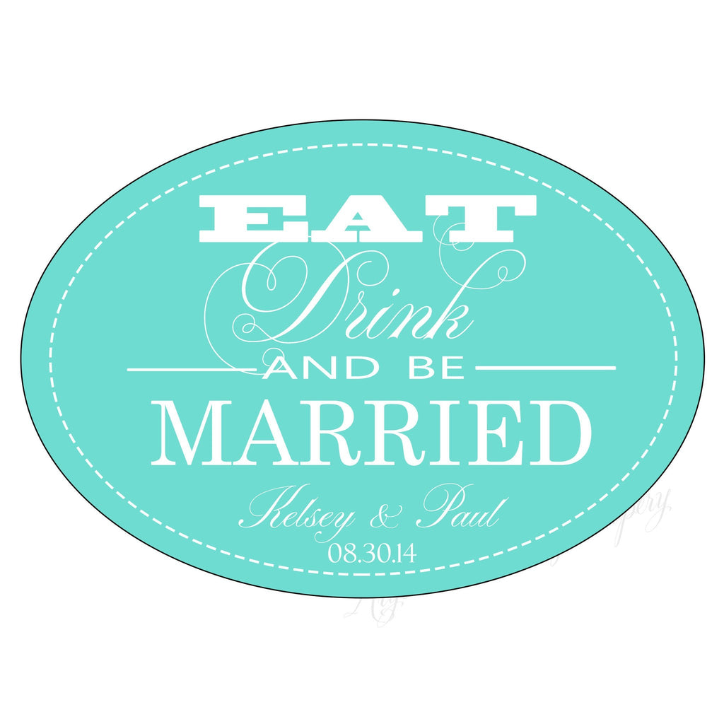 Eat, Drink and be Married Wedding Labels Wedding Stickers