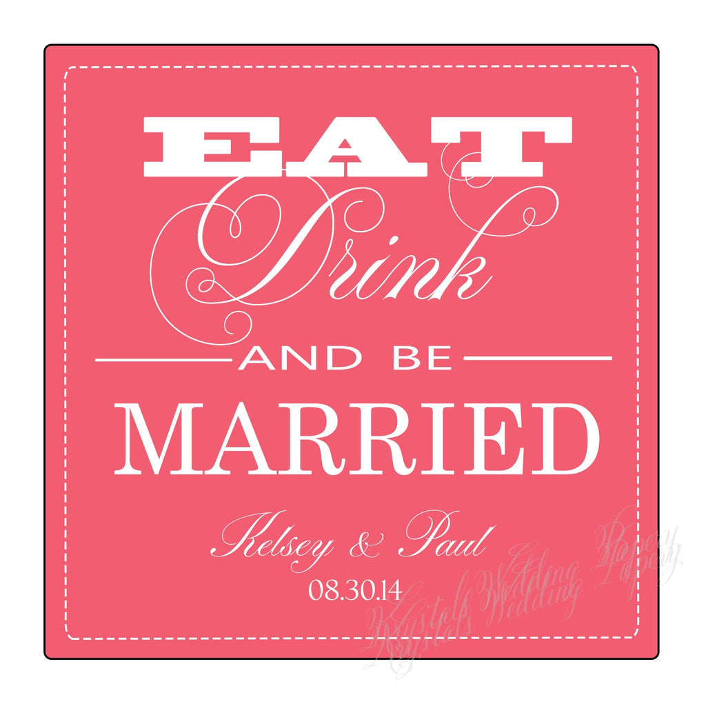 eat  drink and be married wedding labels wedding stickers