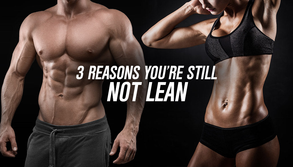 The 3 Reasons You're Still Not Lean