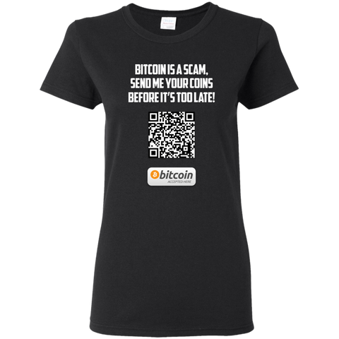 Bitcoin Is A Scam -Gildan Ladies' 5.3 oz. T-Shirt