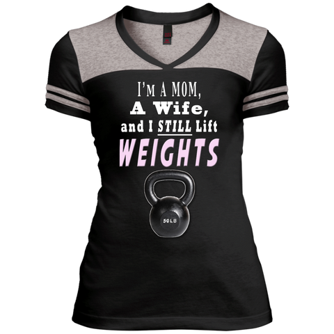 I'm A Mom A Wife and I Still Lift Weights Juniors Varsity V-Neck Tee