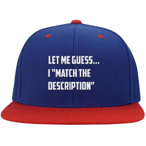 I Match The Description STC19 Sport-Tek Flat Bill High-Profile Snapback Hat