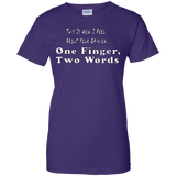 One Finger Two Words Ladies Custom 100% Cotton T-Shirt