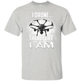 I Drone Therefore I Am Custom Ultra Cotton T-Shirt