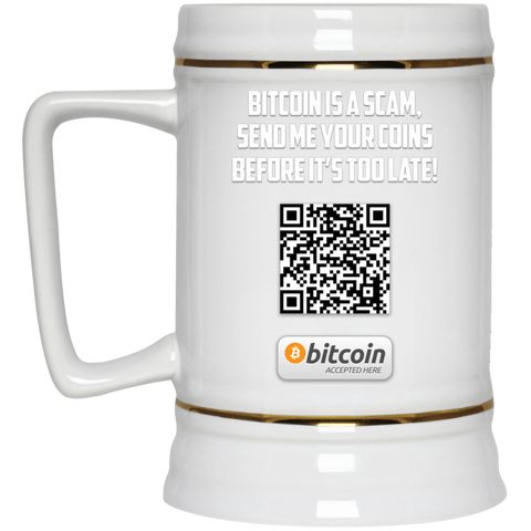 Bitcoin Is A Scam 22oz Beer Stein