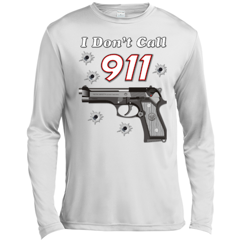 I Don't Call 911 Long Sleeve Moisture Absorbing Shirt