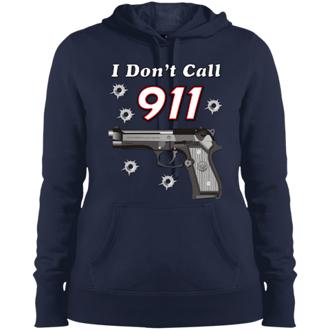 I Don't Call 911 Ladies Pullover Hooded Sweatshirt