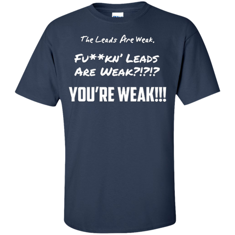 The Leads Are Weak Custom Tall Ultra Cotton T-Shirt