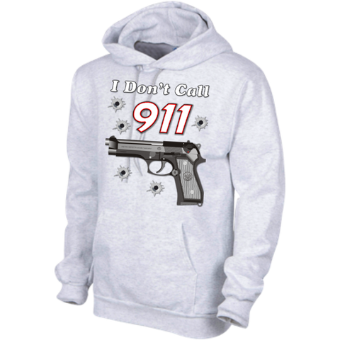 I Don't Call 911 Hooded Sweatshirt 9.5 oz